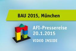AFI-PRESSEREISE ZUR BAU 2015